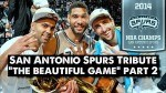 Mix: San Antonio Spurs Tribute – The Beautiful Game « NBA Finals Edition »