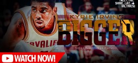 Mix: Kyrie Irving – Bigger