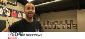 Reportage: Tony Parker – le basketteur businessman