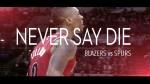 Mix: Never Say Die – Blazers vs Spurs