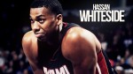 Mix: Hassan Whiteside – On The Rise