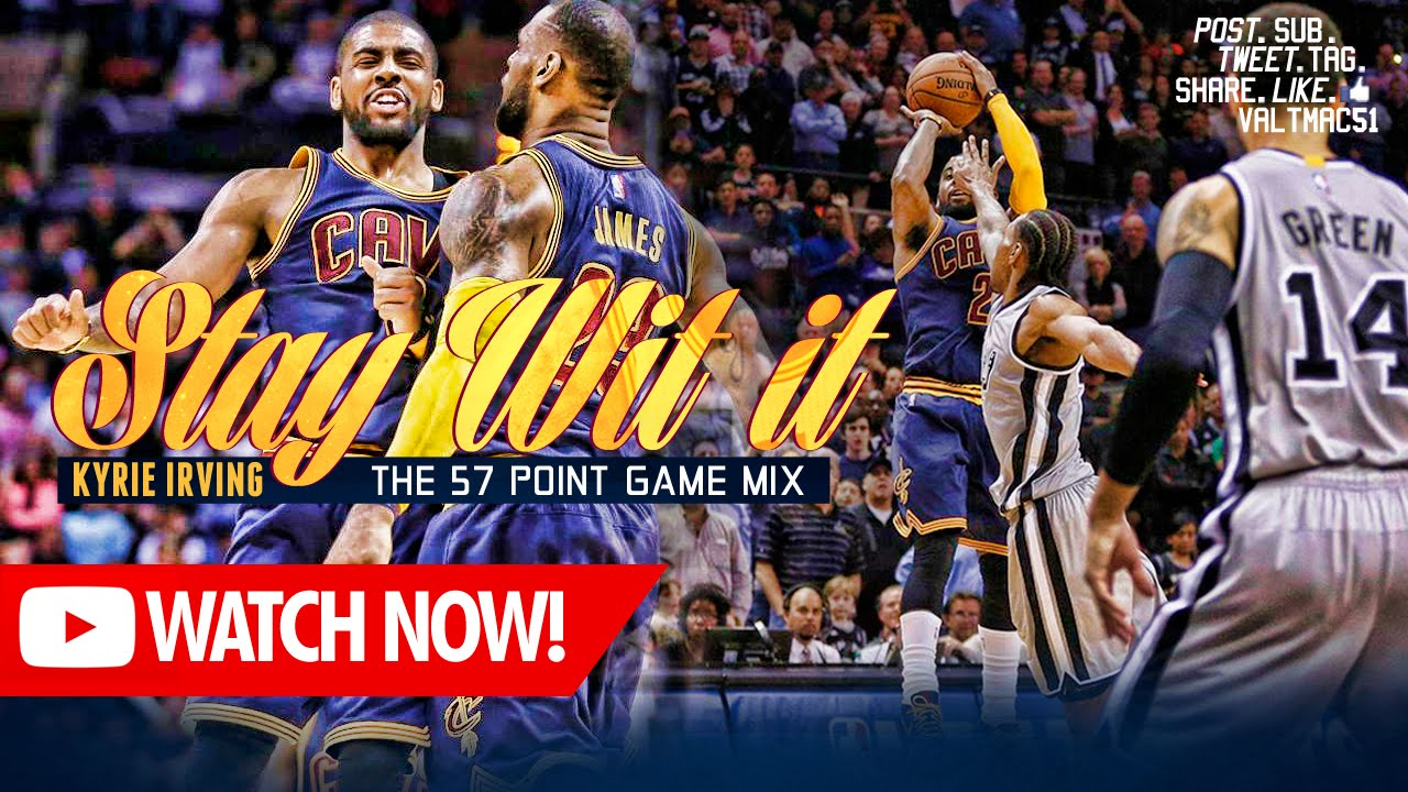 Mix: Kyrie Irving – Stay With It