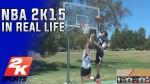 Insolite! NBA 2K15 dans la vie réelle