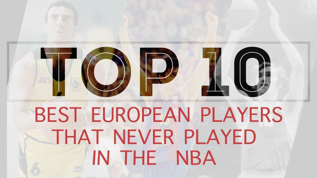 Le Top 10 des joueurs européens qui n'ont jamais joué en NBA