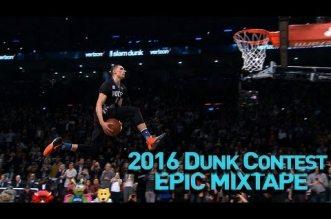 Mix: Epic2016 NBA Dunk Contest Mixtape!