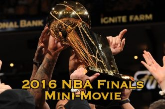 [Must See] Le Mini-Movie grand format des Finales NBA 2016