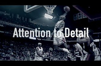 Vidéo:Attention to Detail – Michael Jordan