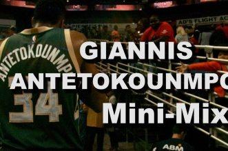 Mini-Mix:Giannis «Greek Freak» Antetokounmpo